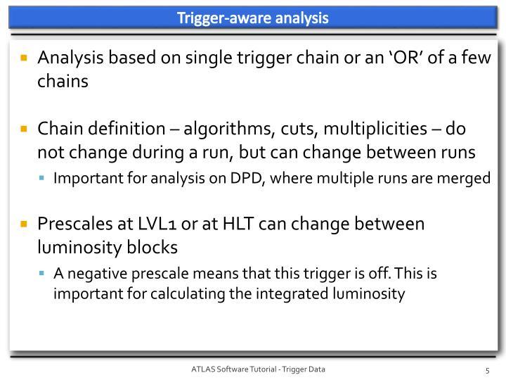 Trigger-aware analysis