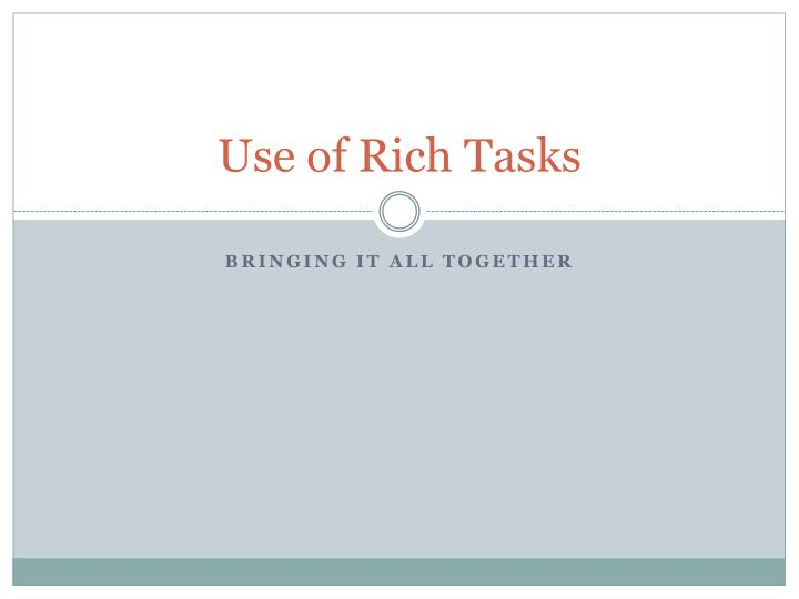 Use of rich tasks