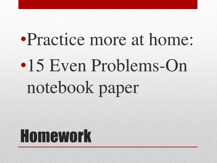 Practice more at home:
