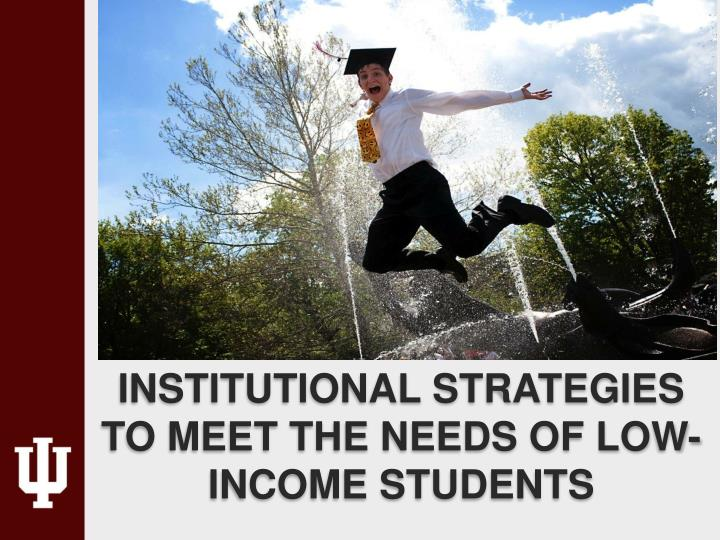 institutional strategies to meet the needs of low-income students