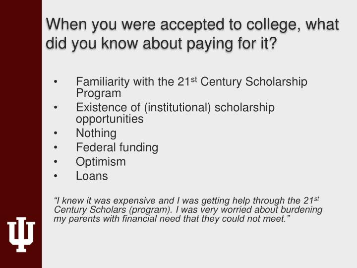 When you were accepted to college, what did you know about paying for it?