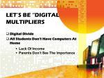 let s be digital multipliers