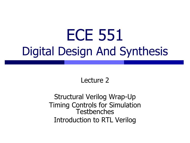 ece 551 digital design and synthesis n.