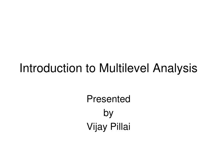 Introduction to Multilevel Analysis