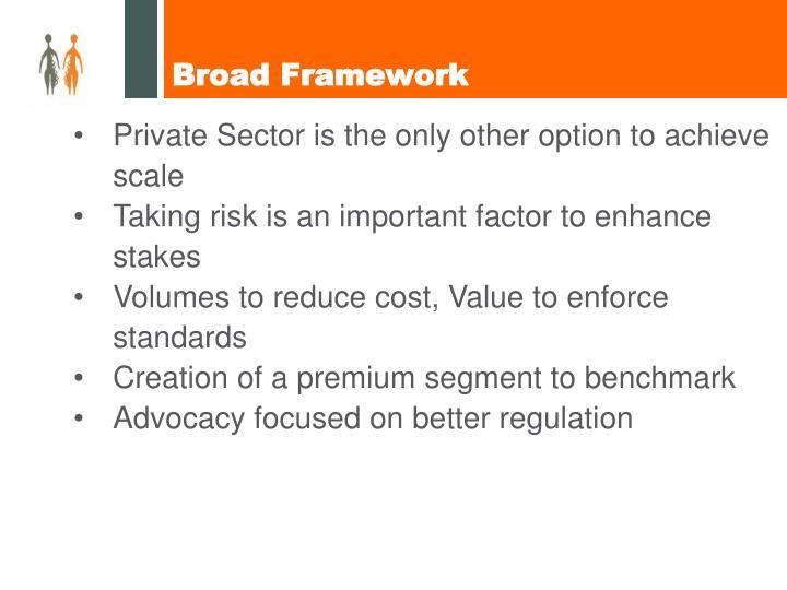 Broad framework