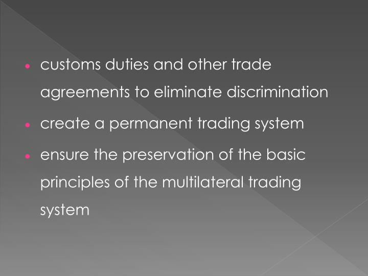 customs duties and other trade agreements to eliminate discrimination