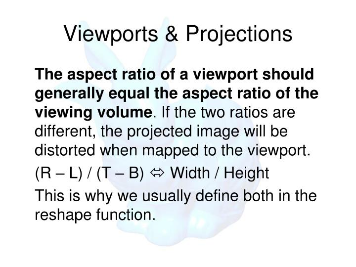 Viewports & Projections