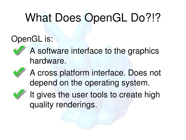 What does opengl do
