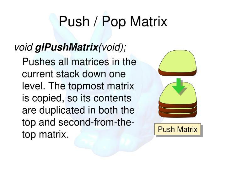Push Matrix