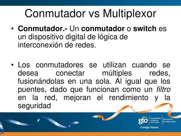Conmutador vs Multiplexor