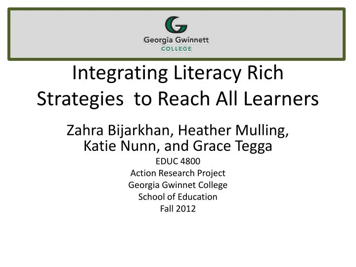 integrating literacy rich strategies to reach all learners n.