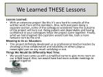 we learned these lessons