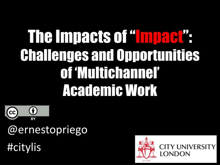 the impacts of impact challenges and o pportunities of multichannel academic w ork n.