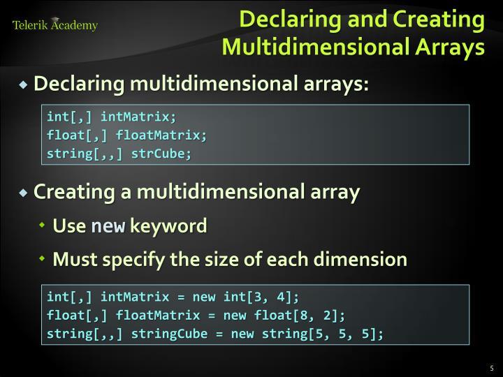 Declaring and Creating Multidimensional Arrays