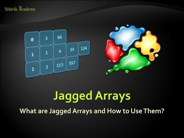Jagged Arrays