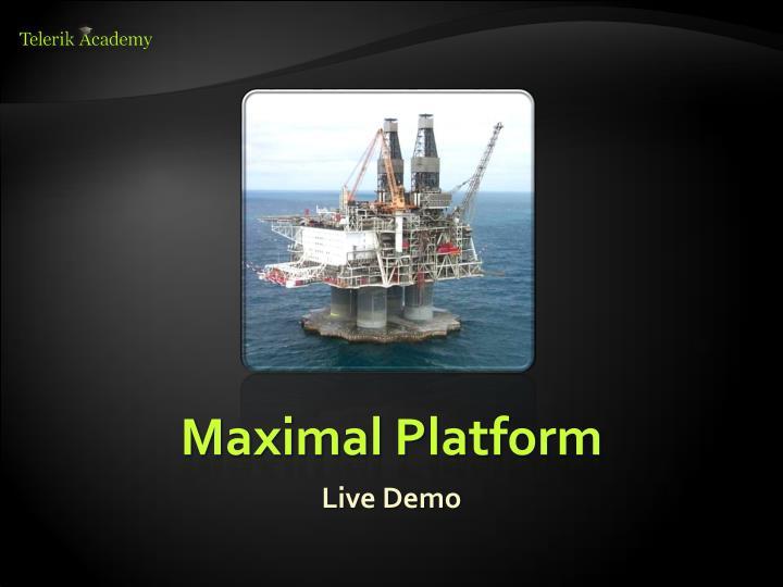 Maximal Platform