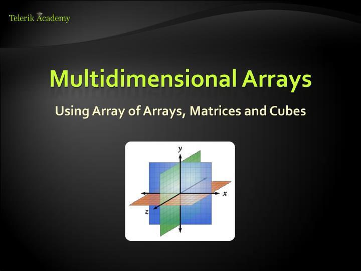 Multidimensional arrays1