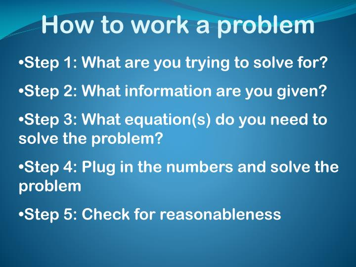 How to work a problem