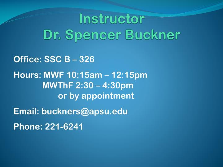 Instructor dr spencer buckner