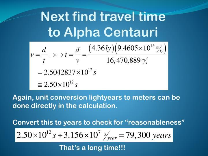 Next find travel time to Alpha Centauri