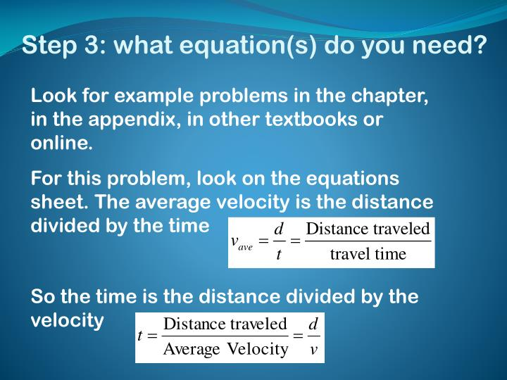 Step 3: what equation(s) do you need?