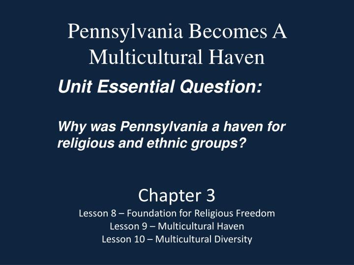 pennsylvania becomes a multicultural haven n.