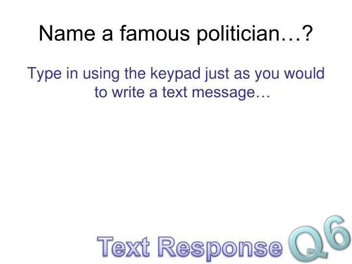 Name a famous politician…?