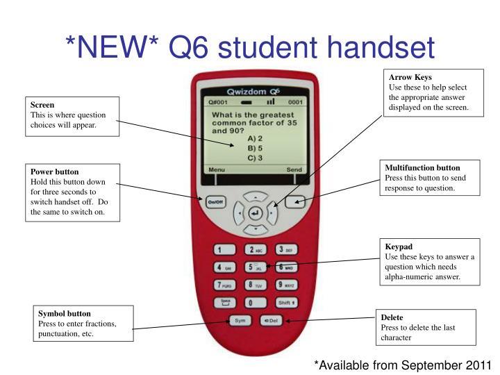 *NEW* Q6 student handset