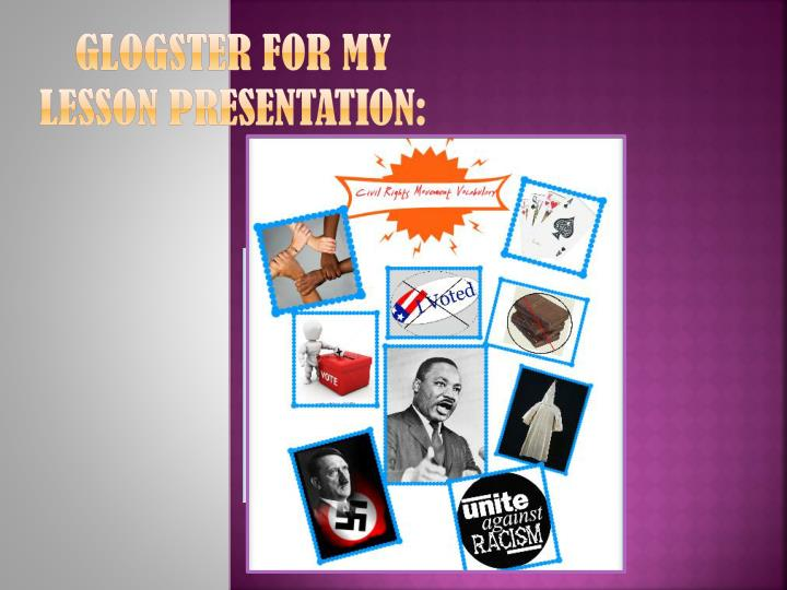 Glogster For my lesson Presentation: