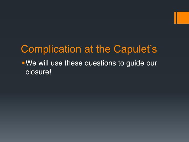 Complication at the Capulet's