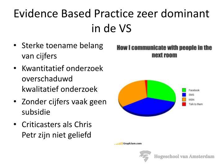 Evidence based practice zeer dominant in de vs