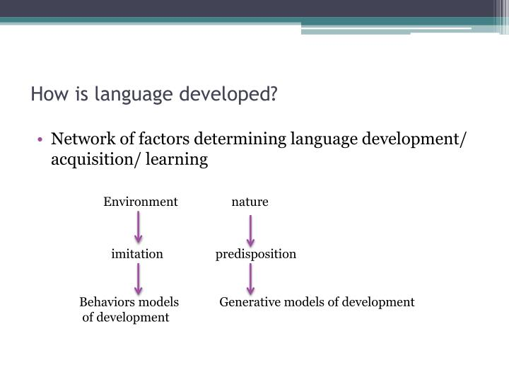How is language developed?