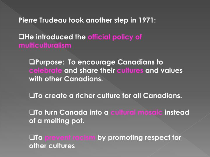 Pierre Trudeau took another step in 1971: