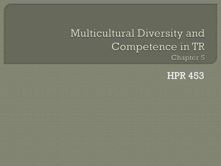 multicultural diversity and competence in tr chapter 5 n.
