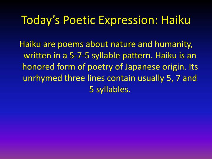 Today s p oetic expression haiku