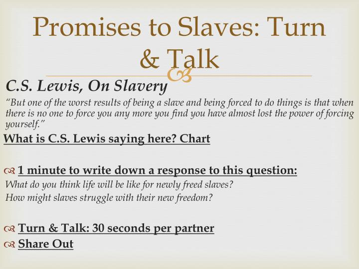 Promises to Slaves: Turn & Talk