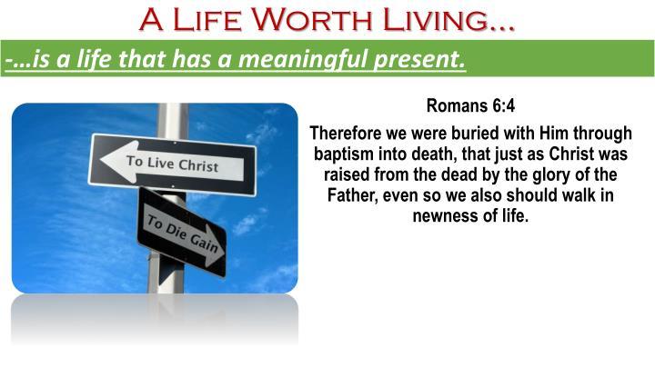A Life Worth Living…