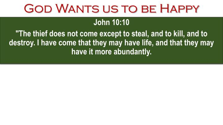 God Wants us to be Happy