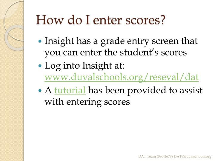 How do I enter scores?