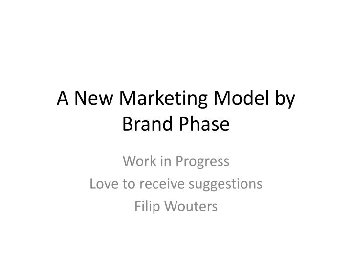 A new marketing model by brand phase