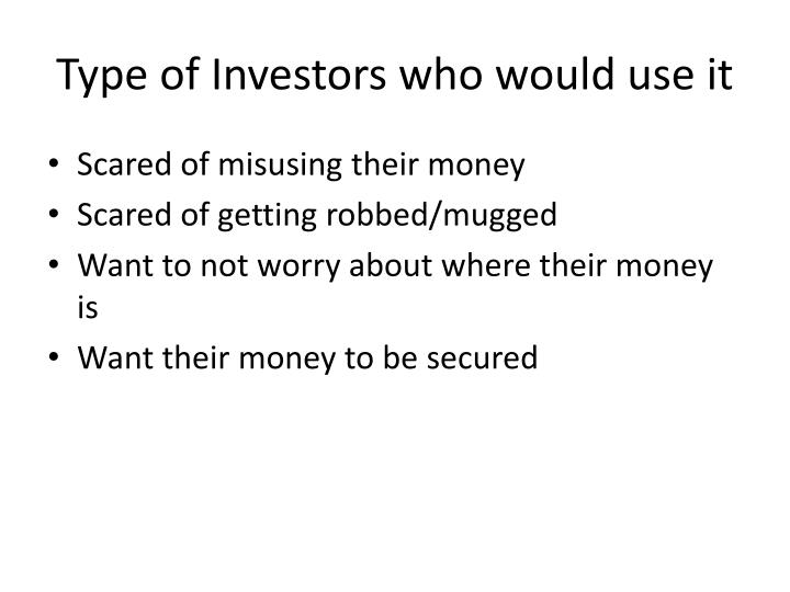 Type of Investors who would use it