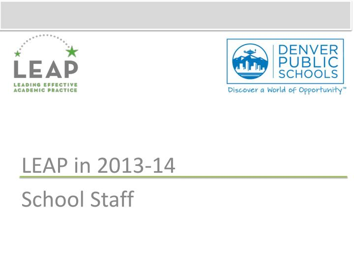 leap in 2013 14 school staff