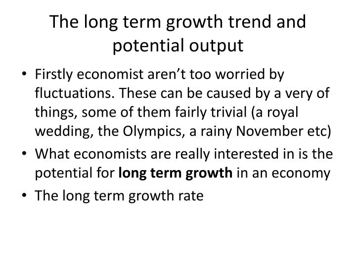 The long term growth trend and potential output