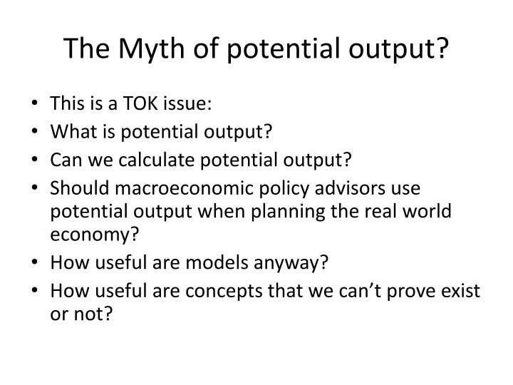 The Myth of potential output?