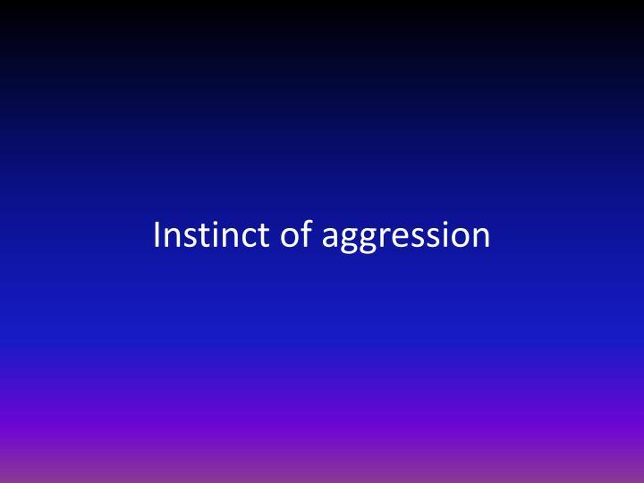 Instinct of aggression