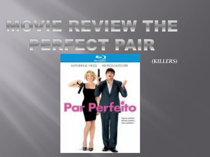 MOVIE REVIEW THE PERFECT PAIR