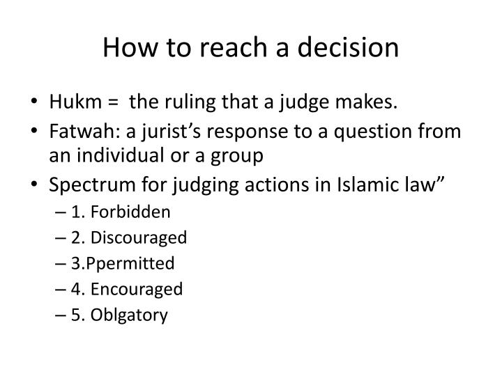 How to reach a decision