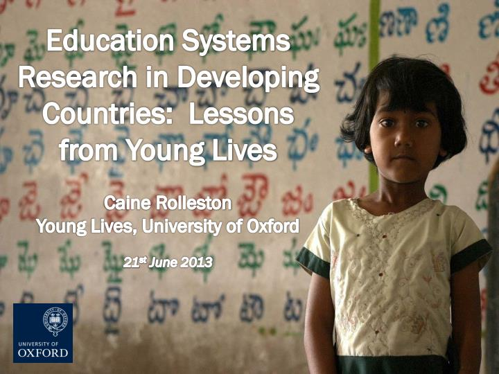 Education Systems Research in Developing Countries:  Lessons from Young Lives