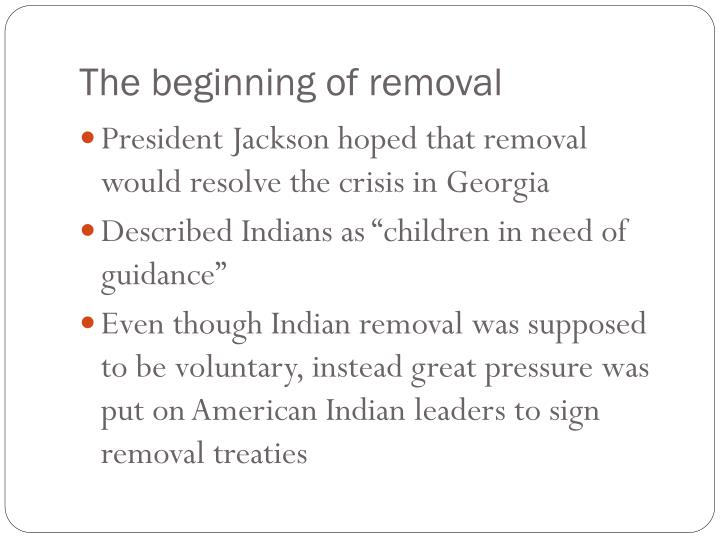 The beginning of removal