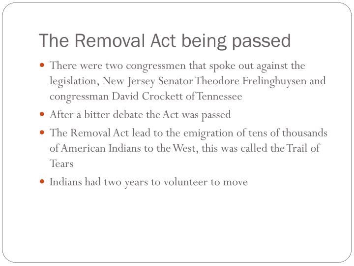 The Removal Act being passed
